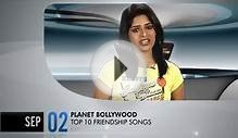 Planet Bollywood - Top 10 Friendship Songs - Promo