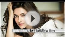 Top 10 Best Deepika Padukone Box Office Hit Movies List!