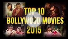 Top 10 Bollywood Movies of 2015 | Highest Grossing box